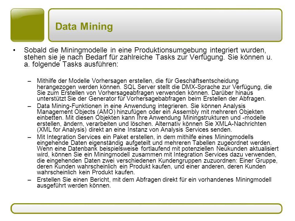 Sobald die Miningmodelle in eine Produktionsumgebung integriert wurden, stehen sie je nach Bedarf für zahlreiche Tasks zur Verfügung. Sie können u. a.