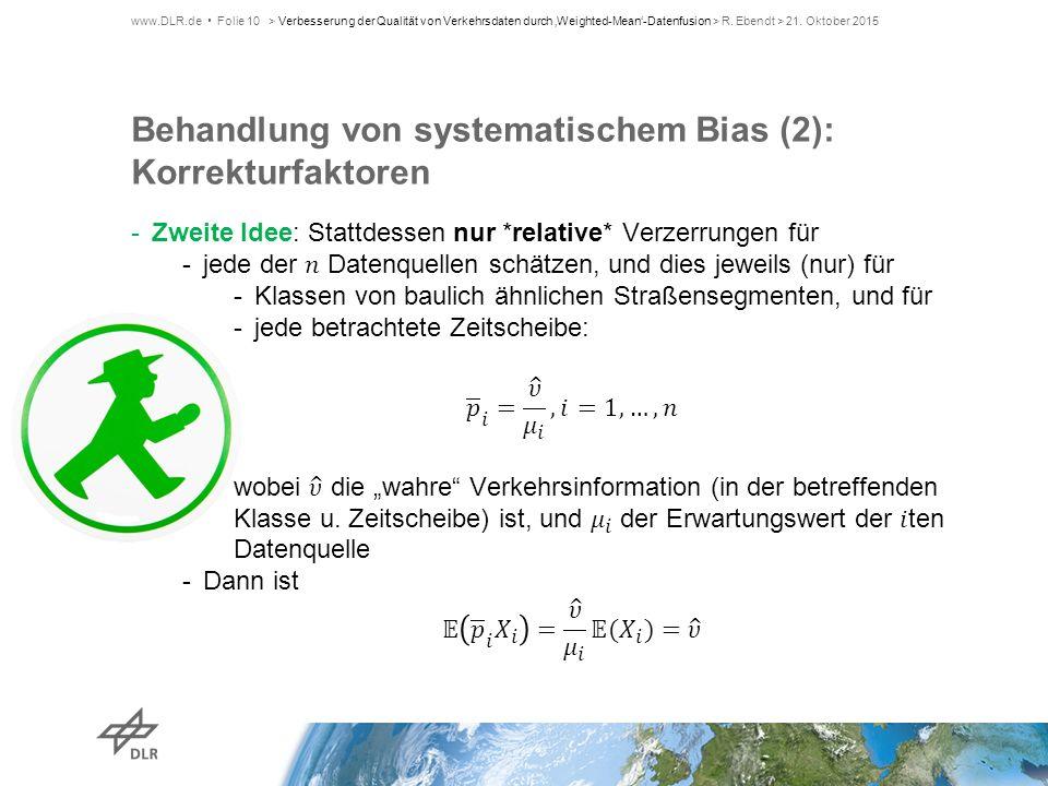 Behandlung von systematischem Bias (2): Korrekturfaktoren www.DLR.de Folie 10> Verbesserung der Qualität von Verkehrsdaten durch 'Weighted-Mean'-Daten