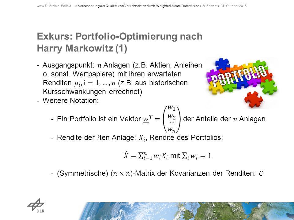 Exkurs: Portfolio-Optimierung nach Harry Markowitz (1) www.DLR.de Folie 3> Verbesserung der Qualität von Verkehrsdaten durch 'Weighted-Mean'-Datenfusi