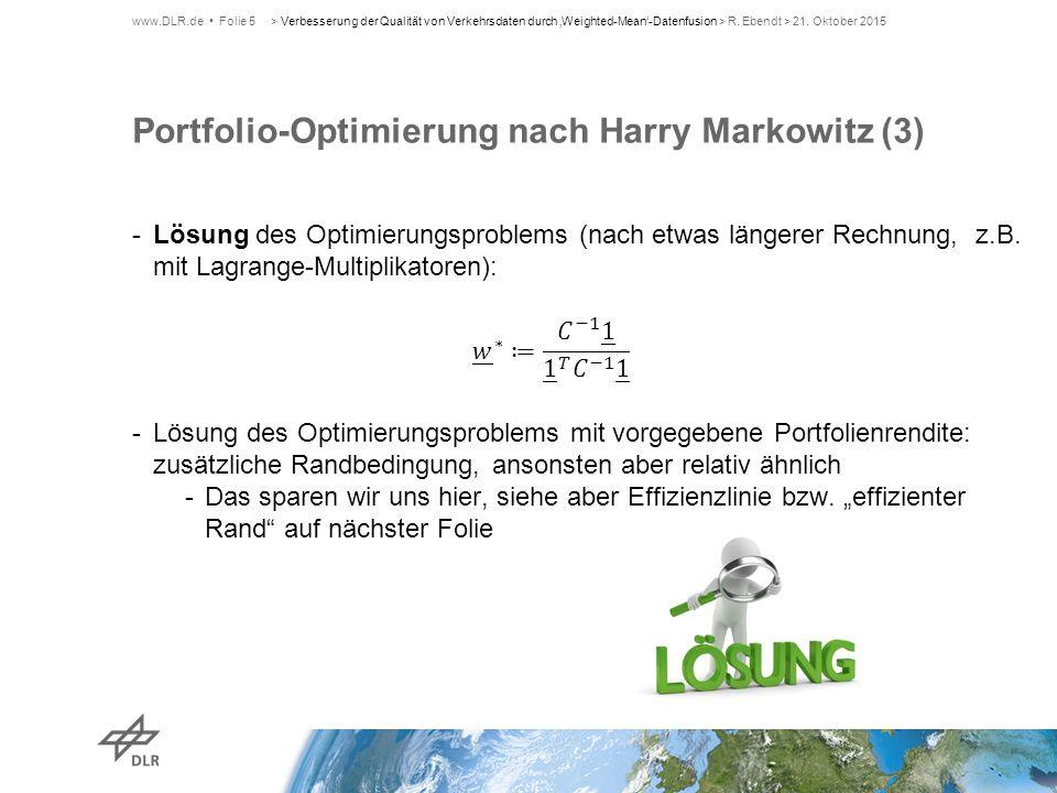Portfolio-Optimierung nach Harry Markowitz (3) www.DLR.de Folie 5> Verbesserung der Qualität von Verkehrsdaten durch 'Weighted-Mean'-Datenfusion > R.