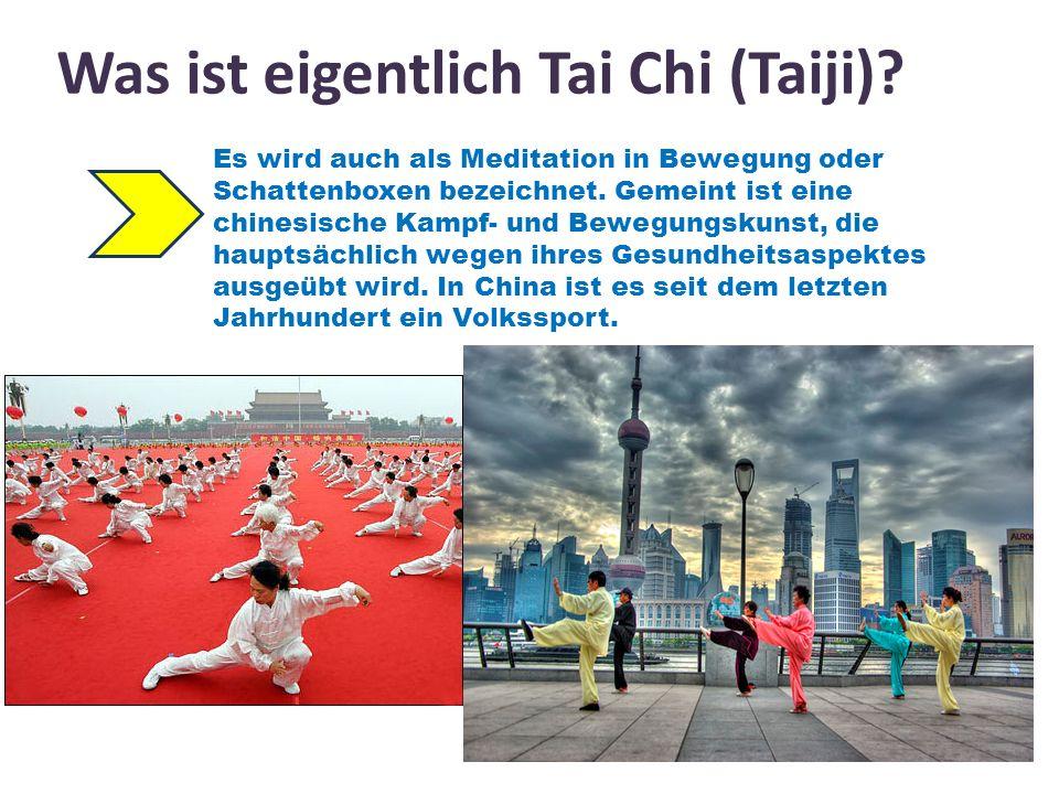 Was ist eigentlich Tai Chi (Taiji)? Es wird auch als Meditation in Bewegung oder Schattenboxen bezeichnet. Gemeint ist eine chinesische Kampf- und Bew