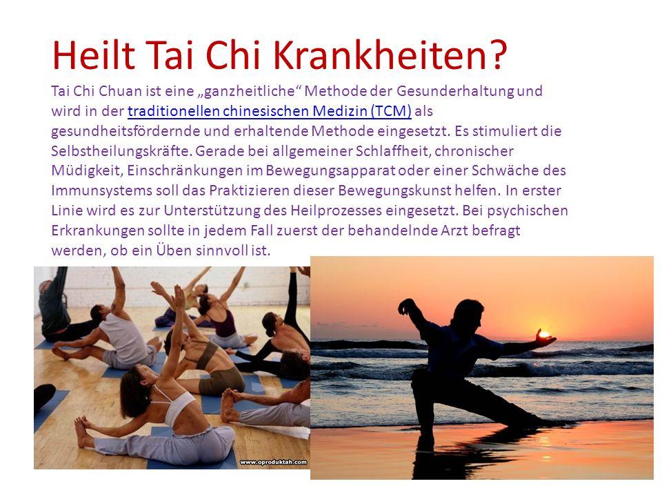 """Heilt Tai Chi Krankheiten? Tai Chi Chuan ist eine """"ganzheitliche"""" Methode der Gesunderhaltung und wird in der traditionellen chinesischen Medizin (TCM"""