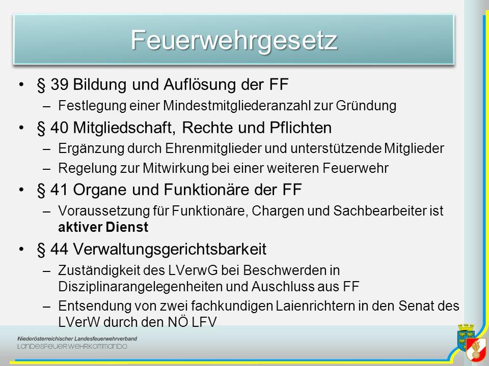 FeuerwehrgesetzFeuerwehrgesetz § 39 Bildung und Auflösung der FF –Festlegung einer Mindestmitgliederanzahl zur Gründung § 40 Mitgliedschaft, Rechte un