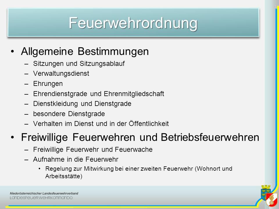 FeuerwehrordnungFeuerwehrordnung Allgemeine Bestimmungen –Sitzungen und Sitzungsablauf –Verwaltungsdienst –Ehrungen –Ehrendienstgrade und Ehrenmitglie