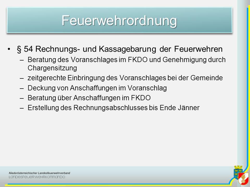 FeuerwehrordnungFeuerwehrordnung § 54 Rechnungs- und Kassagebarung der Feuerwehren –Beratung des Voranschlages im FKDO und Genehmigung durch Chargensi
