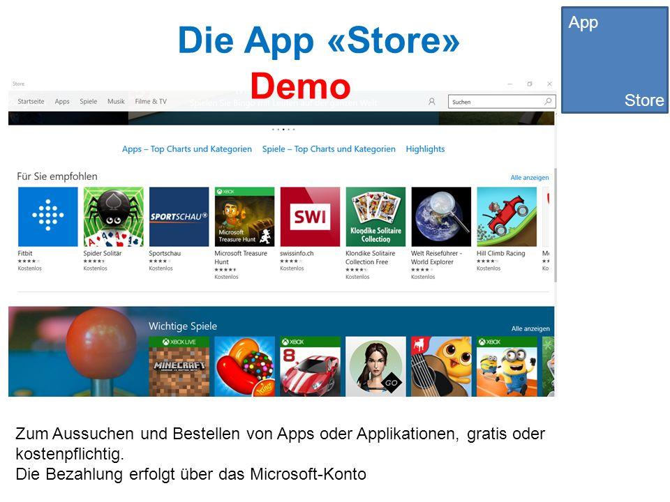 Die App «Store» App Store App Deskto p App Store Zum Aussuchen und Bestellen von Apps oder Applikationen, gratis oder kostenpflichtig.