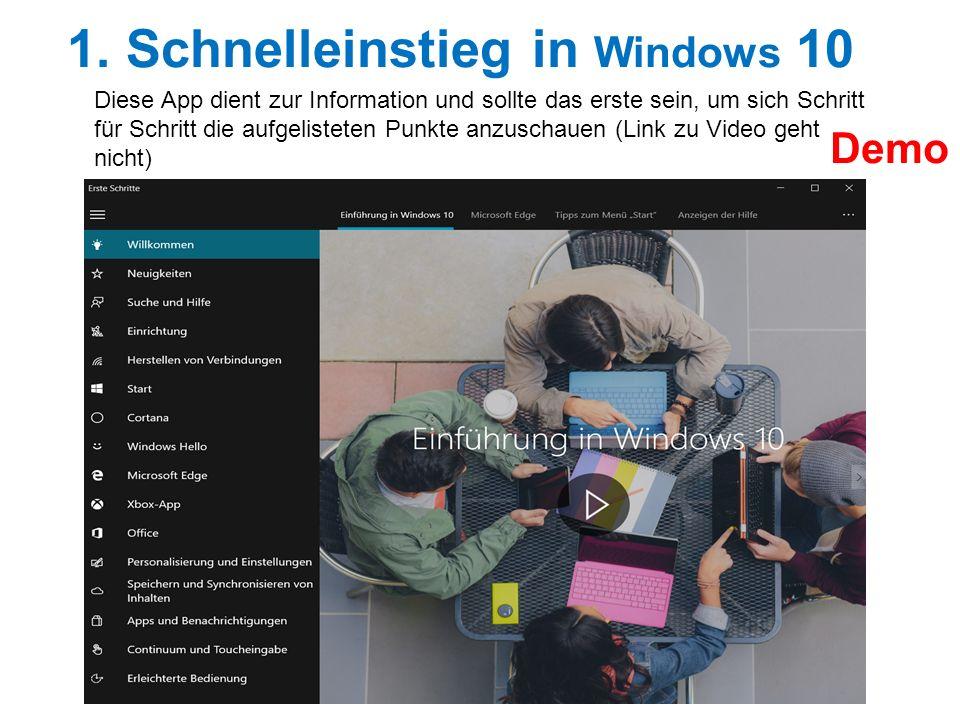 1. Schnelleinstieg in Windows 10 Diese App dient zur Information und sollte das erste sein, um sich Schritt für Schritt die aufgelisteten Punkte anzus