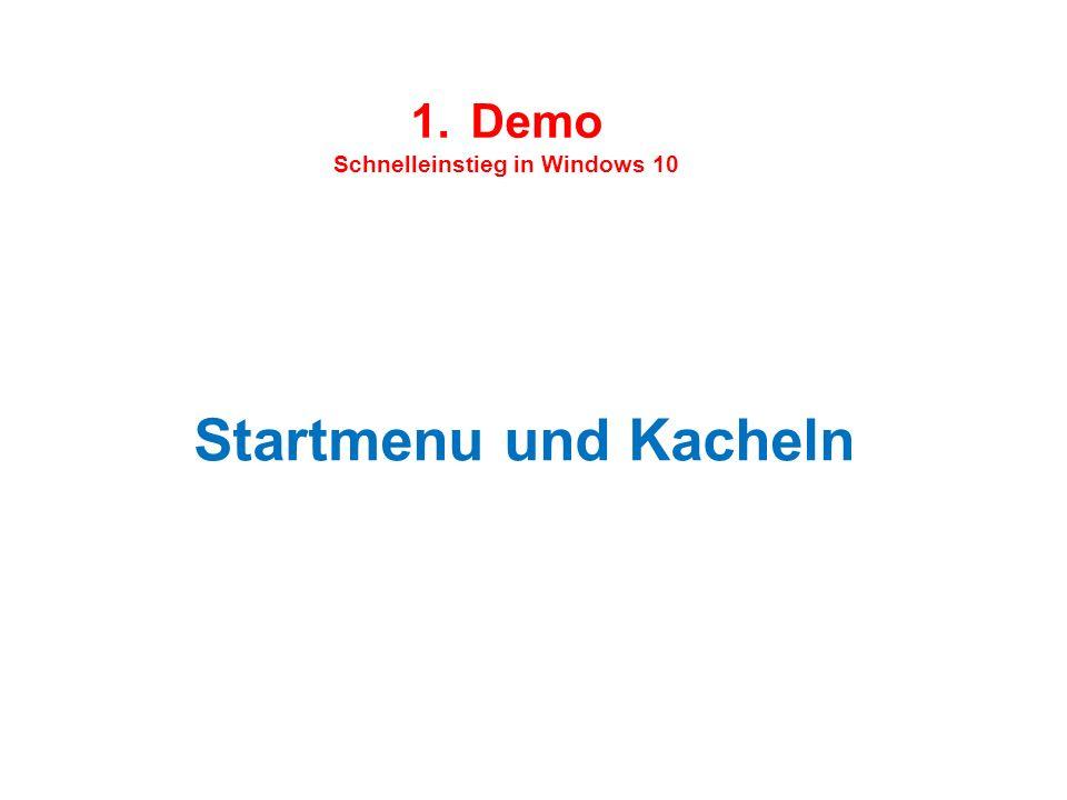 1.Demo Schnelleinstieg in Windows 10 Startmenu und Kacheln