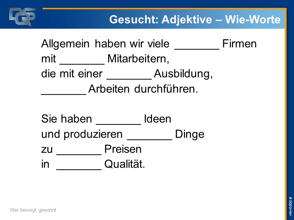 © DQS GmbH Allgemein haben wir viele _______ Firmen mit _______ Mitarbeitern, die mit einer _______ Ausbildung, _______ Arbeiten durchführen.