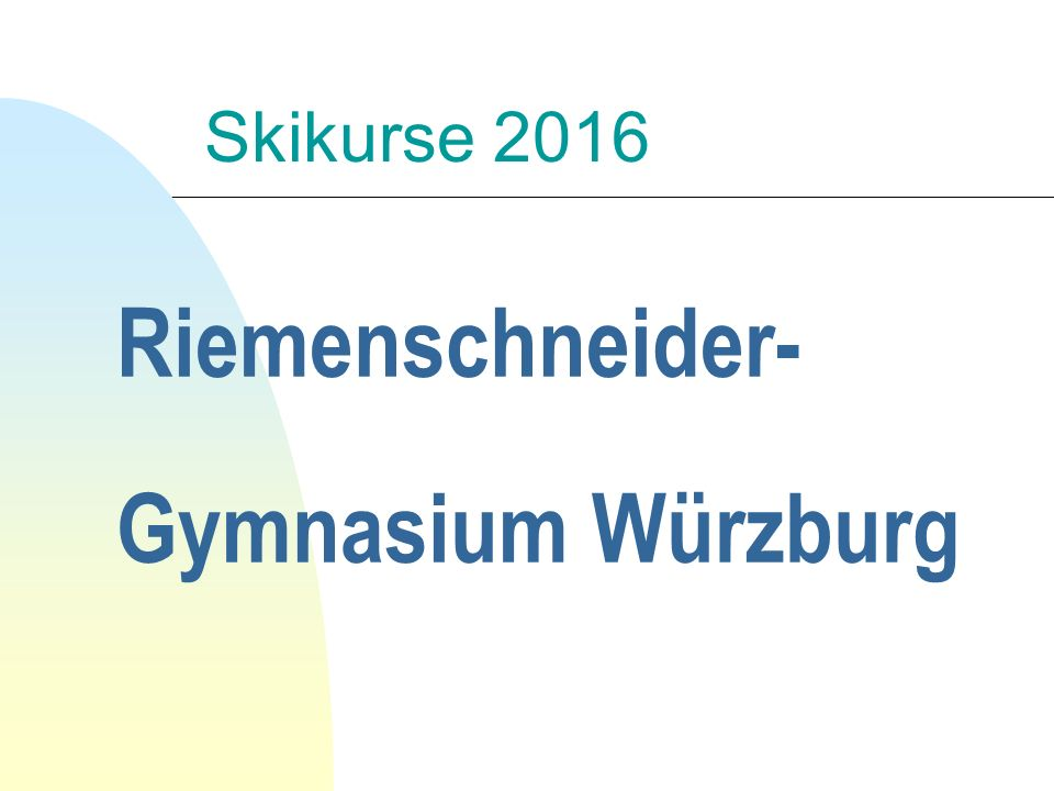 Riemenschneider- Gymnasium Würzburg Skikurse 2016