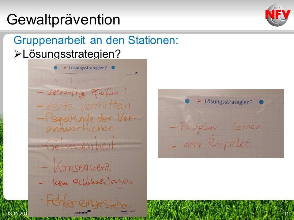 Gewaltprävention 03.11.201511 Gruppenarbeit an den Stationen:  Lösungsstrategien?