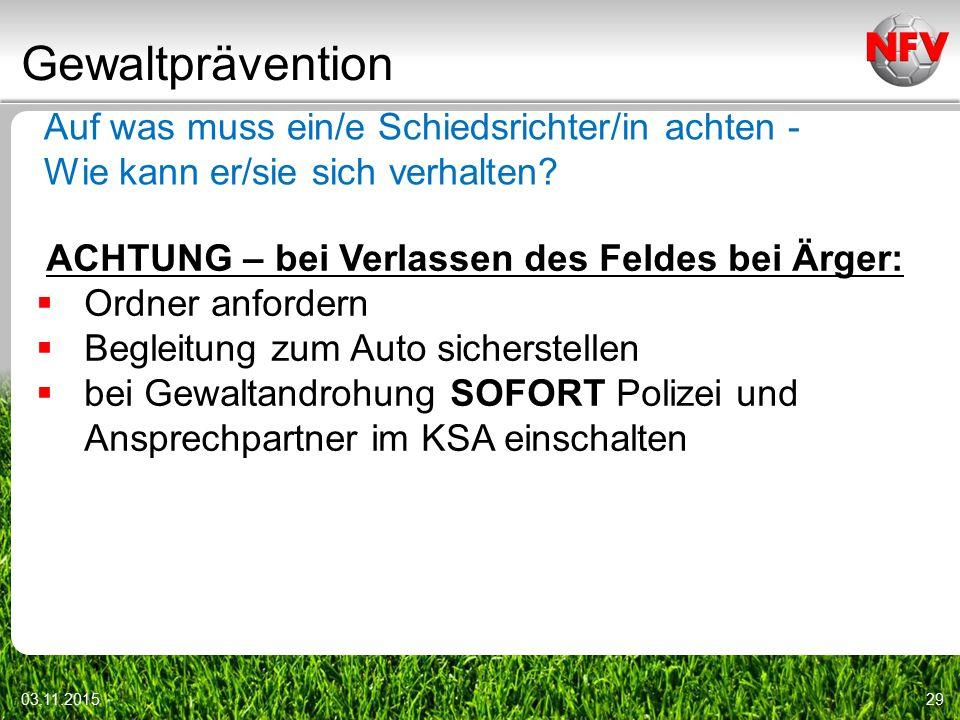 Gewaltprävention 03.11.201529 Auf was muss ein/e Schiedsrichter/in achten - Wie kann er/sie sich verhalten.