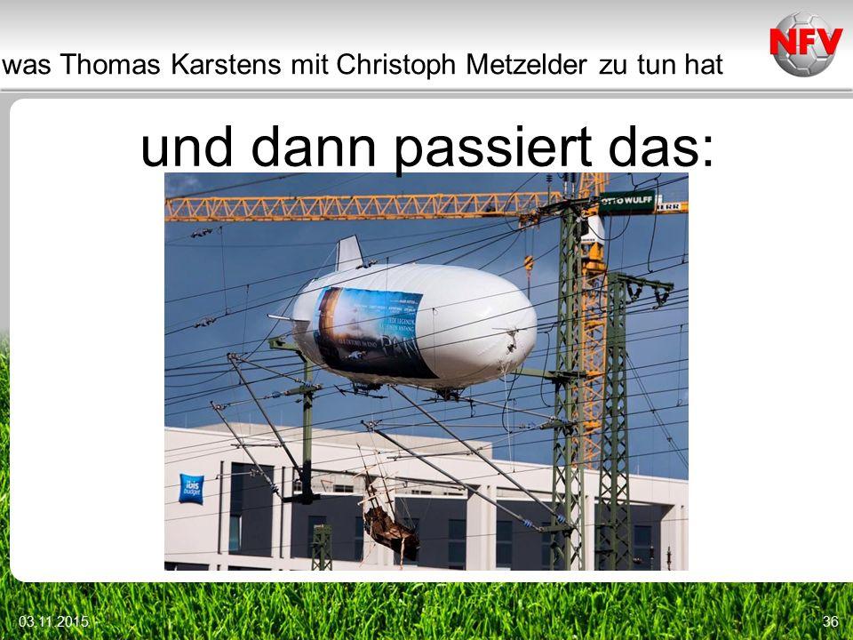 was Thomas Karstens mit Christoph Metzelder zu tun hat 03.11.201536 und dann passiert das: