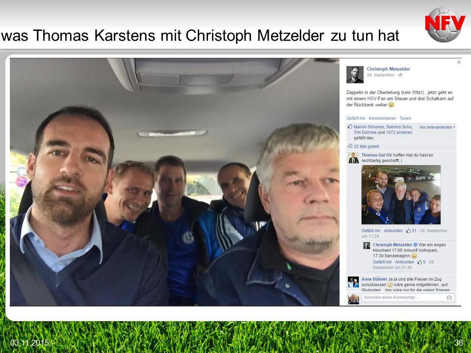 was Thomas Karstens mit Christoph Metzelder zu tun hat 03.11.201538