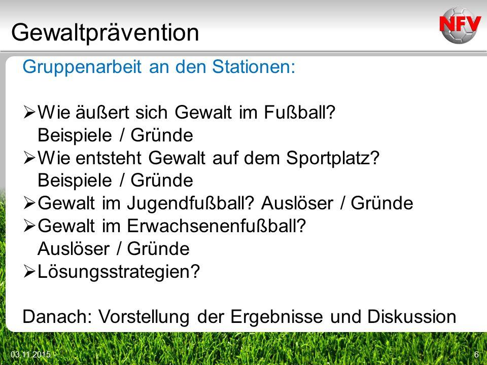 Gewaltprävention 03.11.201527 Auf was muss ein/e Schiedsrichter/in achten - Wie kann er/sie sich verhalten.