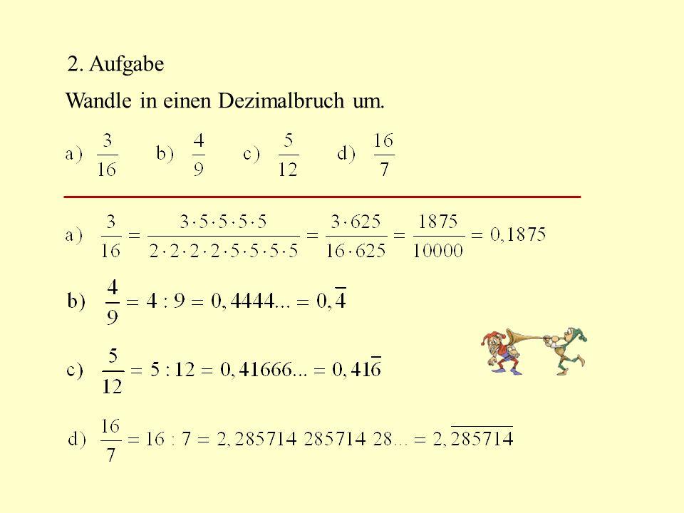 2. Aufgabe Wandle in einen Dezimalbruch um.