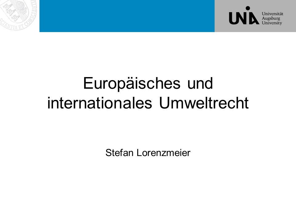 Einführung - Gliederung Völkerrechtliches Umweltrecht  Einführung, Rechtsquellen, Verträge, Gewohnheitsrecht, einzelne Rechtsgebiete (insbes.