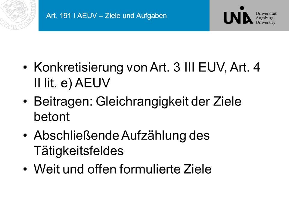 Art.191 I AEUV – Ziele und Aufgaben Konkretisierung von Art.