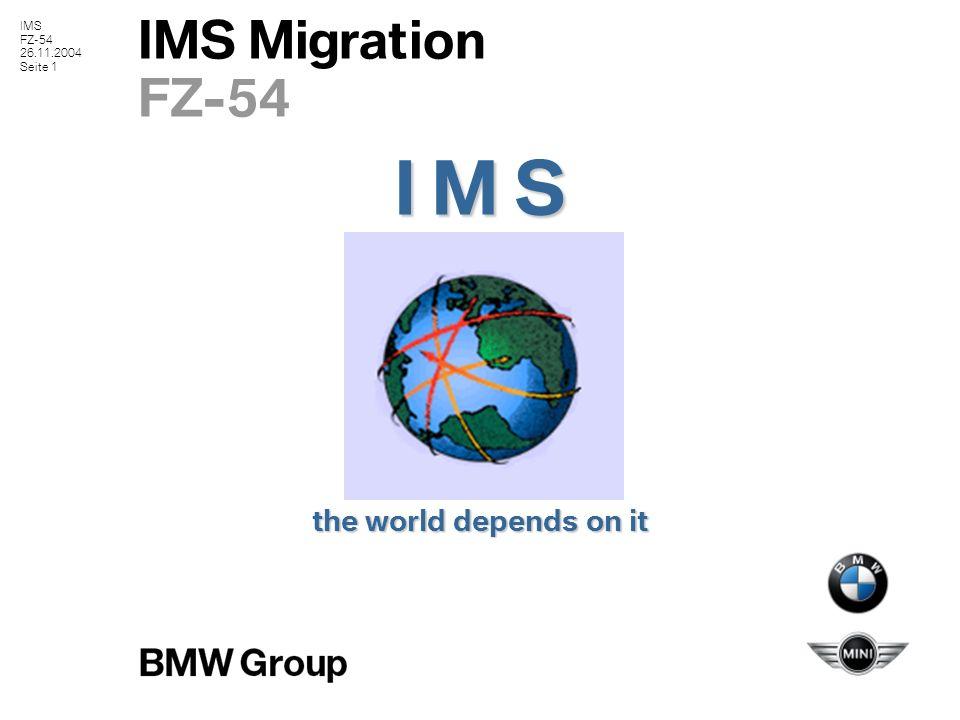 """FZ-54 26.11.2004 Seite 2 IMS Migration FZ-54 IST Zustand IMS Version 7 ( Support Ende Nov 2005 ) alter Wartungsstand Behinderung z/OS und DB2 Upgrade """"veraltete Technologien ( Listener, Vendor Software ( BMC, IBM) ) beinhaltet viele BMW Modifikationen und ist daher """"schwer wartbar Unterschiedliche Systemstände zwischen Produktion und Test / Entwicklung Komplexe Verfahren innerhalb der Systempflege können keine 24*7 Verfügbarkeit für die Werke garantieren ( z.B."""