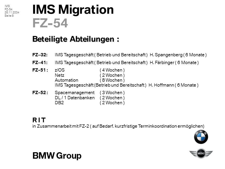 IMS FZ-54 26.11.2004 Seite 9 IMS Migration FZ-54 Entscheidungsbedarf Wird der Zeitplan bestätigt .