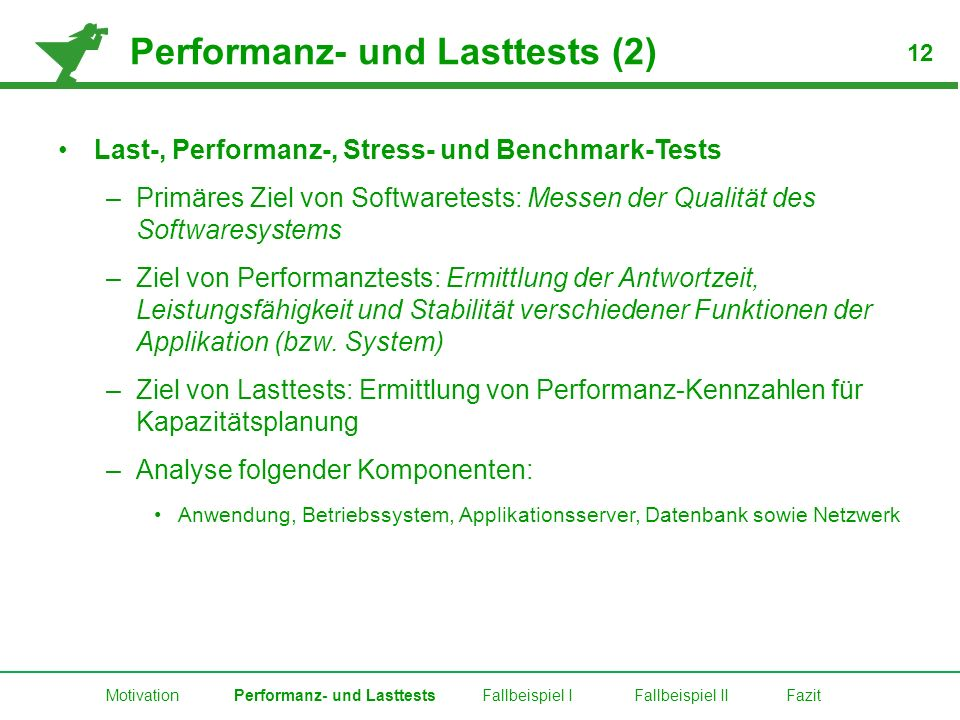 Performanz- und Lasttests (2) Last-, Performanz-, Stress- und Benchmark-Tests –Primäres Ziel von Softwaretests: Messen der Qualität des Softwaresystem
