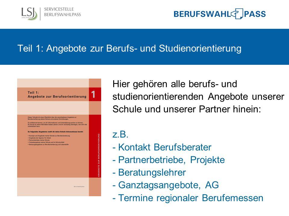 Teil 2: Mein Weg zur Studien- und Berufswahl -Kernstück des Berufswahlpasses -Sammlung aller individuellen Unterlagen zur Berufs- und Studienorientierung, z.B.