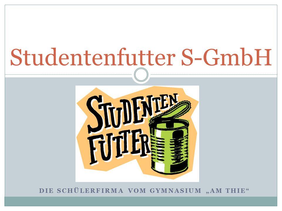 """DIE SCHÜLERFIRMA VOM GYMNASIUM """"AM THIE"""" Studentenfutter S-GmbH"""