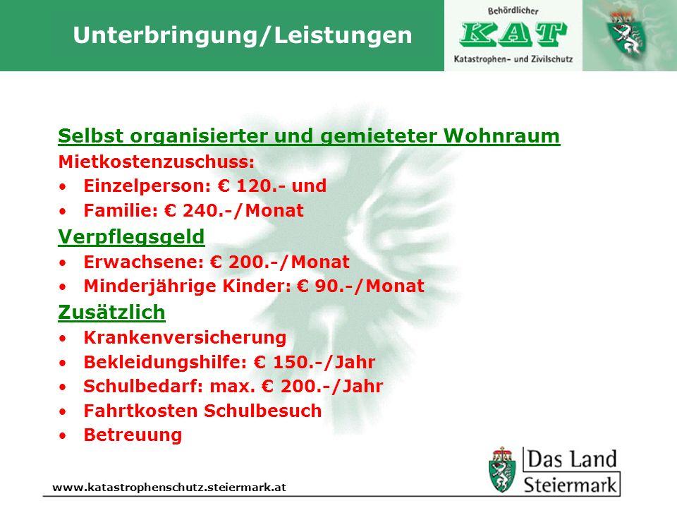 Autor www.katastrophenschutz.steiermark.at Unterbringung/Leistungen Selbst organisierter und gemieteter Wohnraum Mietkostenzuschuss: Einzelperson: € 1