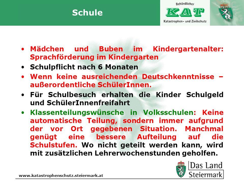 Autor www.katastrophenschutz.steiermark.at Schule Mädchen und Buben im Kindergartenalter: Sprachförderung im Kindergarten Schulpflicht nach 6 Monaten