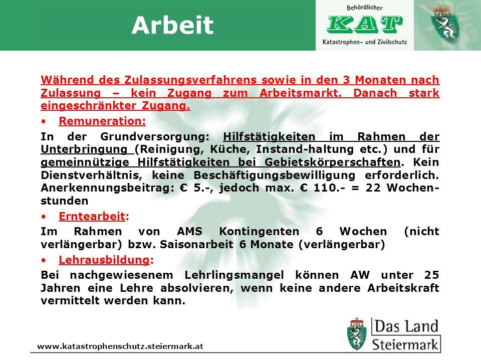 Autor www.katastrophenschutz.steiermark.at Arbeit Während des Zulassungsverfahrens sowie in den 3 Monaten nach Zulassung – kein Zugang zum Arbeitsmark