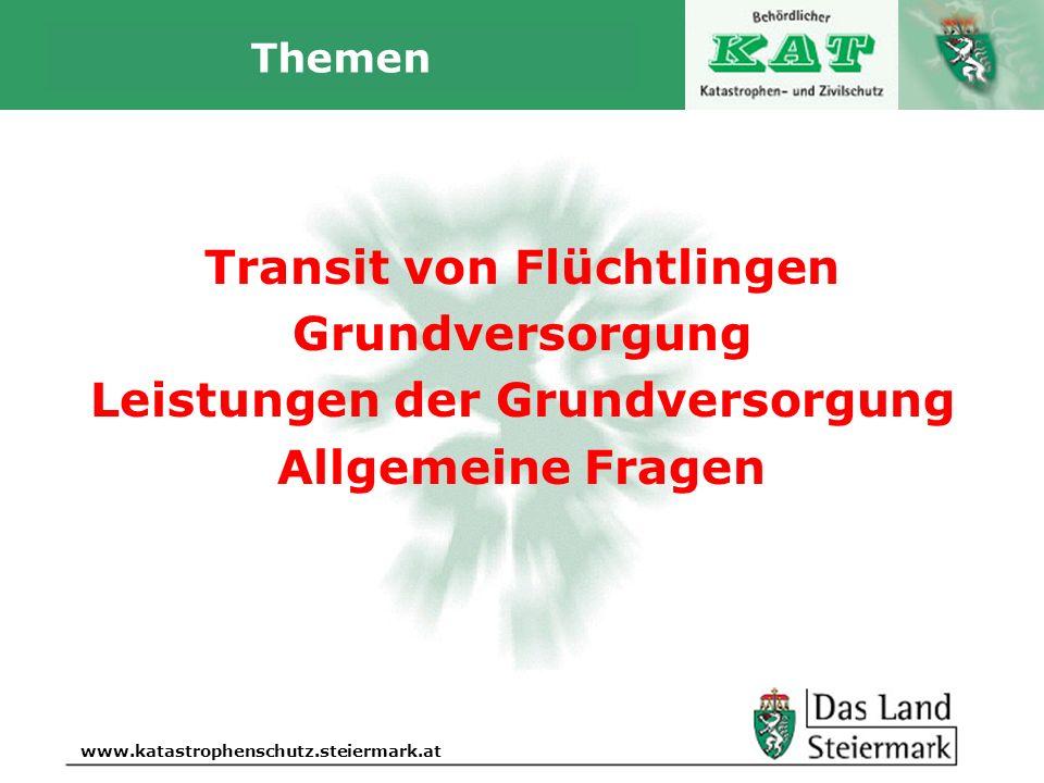 Autor www.katastrophenschutz.steiermark.at Themen Transit von Flüchtlingen Grundversorgung Leistungen der Grundversorgung Allgemeine Fragen