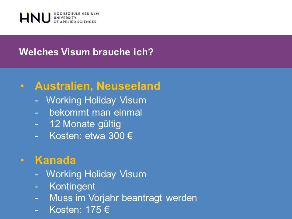 HNU | Hochschule Neu-Ulm | Prof. Dr. Maximilian Mustermann | Corporate Communications II | IMUK 5 | WiSe 2012/2013 Welches Visum brauche ich? Australi