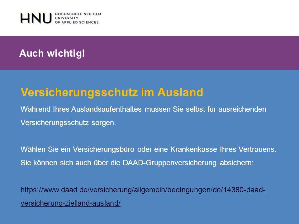 HNU | Hochschule Neu-Ulm | Prof. Dr. Maximilian Mustermann | Corporate Communications II | IMUK 5 | WiSe 2012/2013 Auch wichtig! Versicherungsschutz i