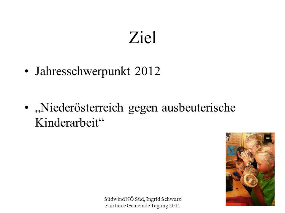 """Südwind NÖ Süd, Ingrid Schwarz Fairtrade Gemeinde Tagung 2011 Ziel Jahresschwerpunkt 2012 """"Niederösterreich gegen ausbeuterische Kinderarbeit"""""""