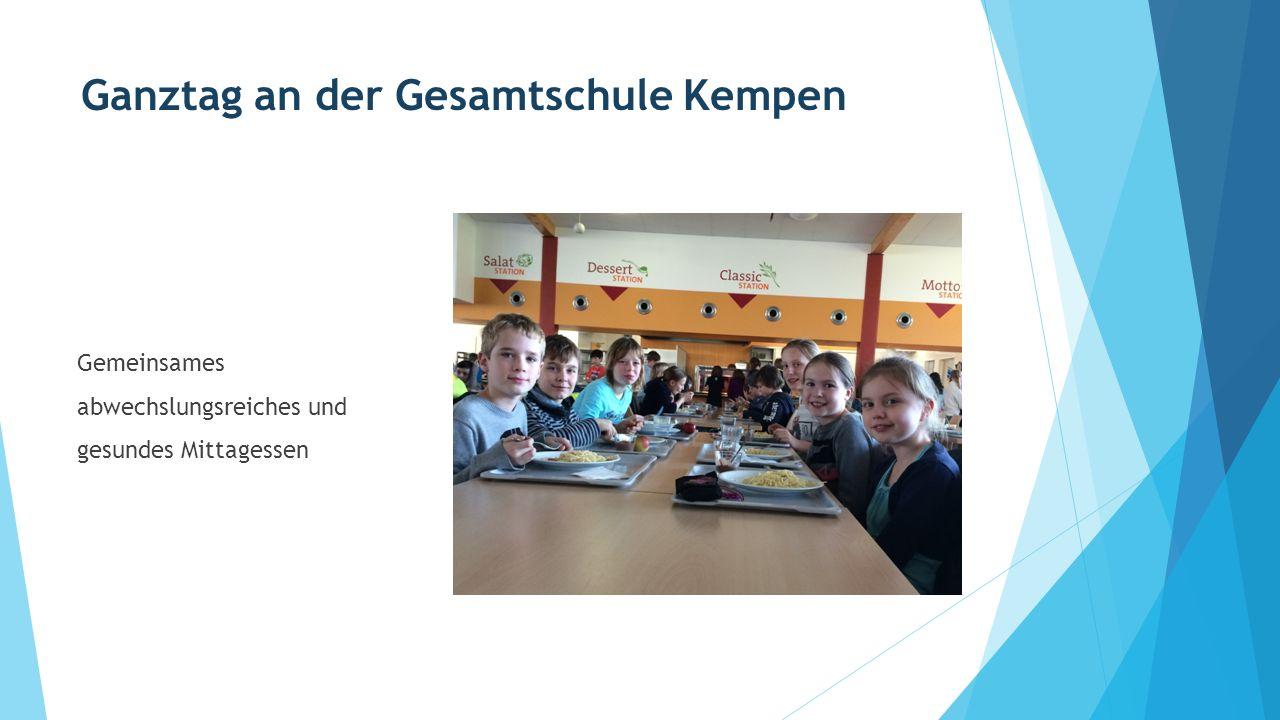 Ganztag an der Gesamtschule Kempen Gemeinsames abwechslungsreiches und gesundes Mittagessen
