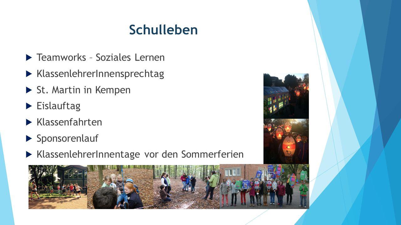 Schulleben  Teamworks – Soziales Lernen  KlassenlehrerInnensprechtag  St. Martin in Kempen  Eislauftag  Klassenfahrten  Sponsorenlauf  Klassenl