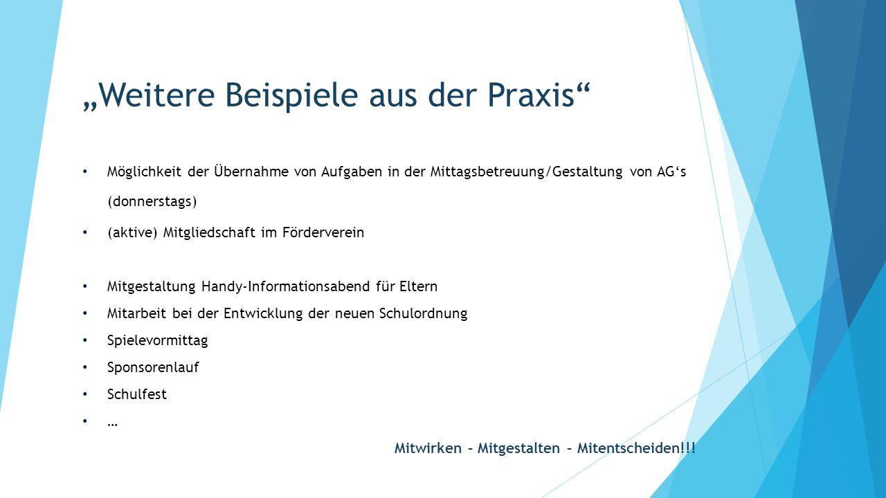 """""""Weitere Beispiele aus der Praxis"""" Möglichkeit der Übernahme von Aufgaben in der Mittagsbetreuung/Gestaltung von AG's (donnerstags) (aktive) Mitglieds"""
