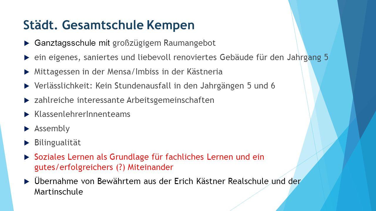 Städt. Gesamtschule Kempen  Ganztagsschule mit großzügigem Raumangebot  ein eigenes, saniertes und liebevoll renoviertes Gebäude für den Jahrgang 5