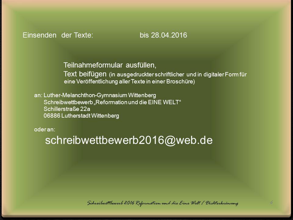 17 Schreibwettbewerb 2016 Reformation und die Eine Welt / Dichterkrönung Oder, oder, oder.