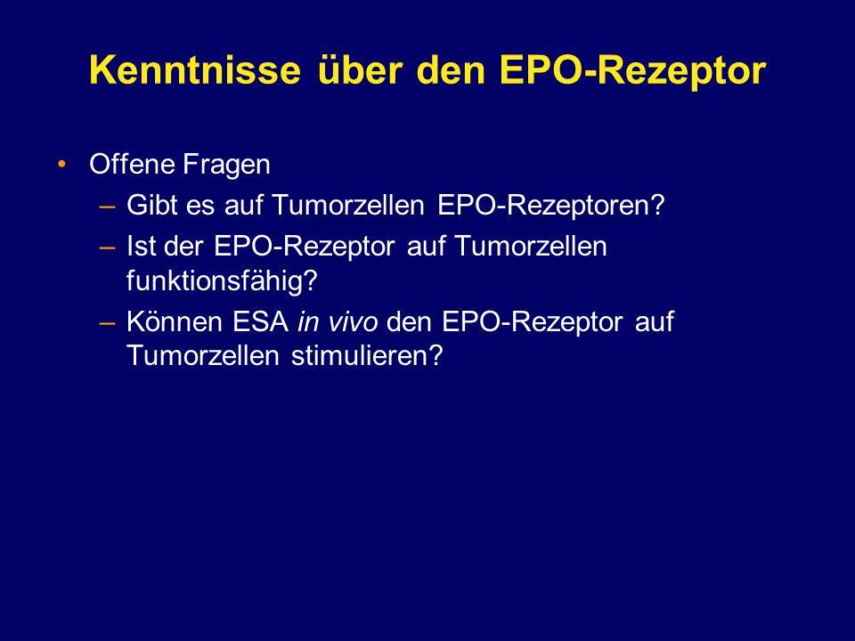 Kenntnisse über den EPO-Rezeptor Offene Fragen –Gibt es auf Tumorzellen EPO-Rezeptoren? –Ist der EPO-Rezeptor auf Tumorzellen funktionsfähig? –Können