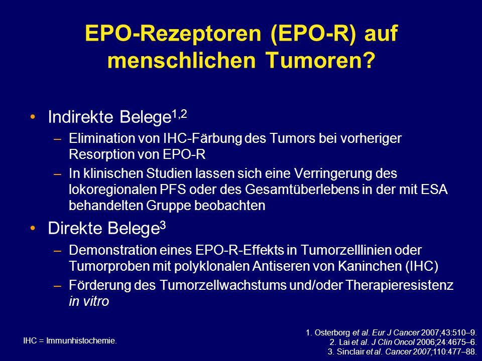 EPO-Rezeptoren (EPO-R) auf menschlichen Tumoren? Indirekte Belege 1,2 –Elimination von IHC-Färbung des Tumors bei vorheriger Resorption von EPO-R –In