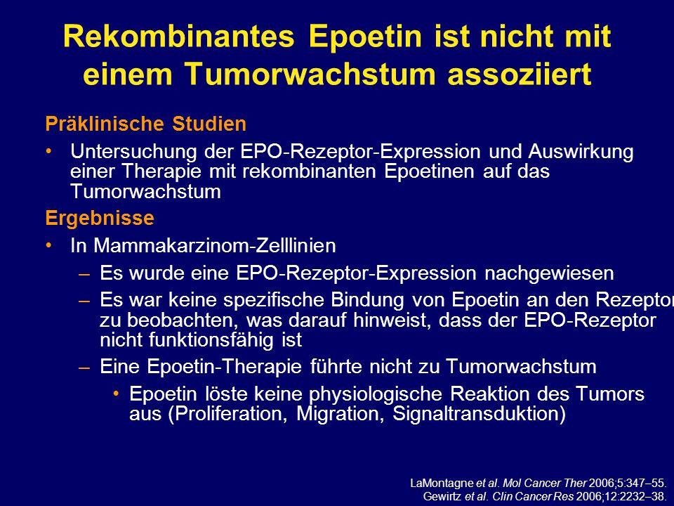 Rekombinantes Epoetin ist nicht mit einem Tumorwachstum assoziiert Präklinische Studien Untersuchung der EPO-Rezeptor-Expression und Auswirkung einer