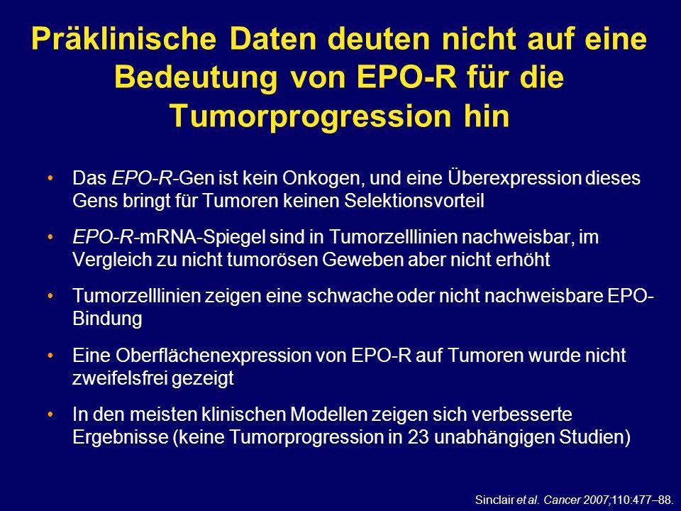 Präklinische Daten deuten nicht auf eine Bedeutung von EPO-R für die Tumorprogression hin Das EPO-R-Gen ist kein Onkogen, und eine Überexpression dies