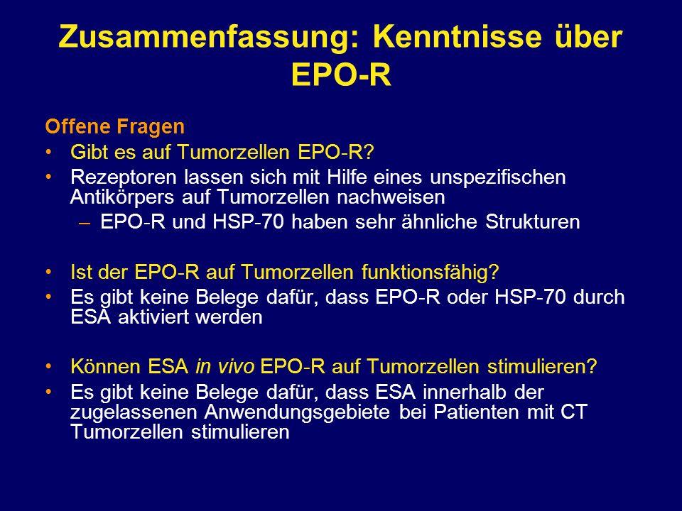 Zusammenfassung: Kenntnisse über EPO-R Offene Fragen Gibt es auf Tumorzellen EPO-R? Rezeptoren lassen sich mit Hilfe eines unspezifischen Antikörpers