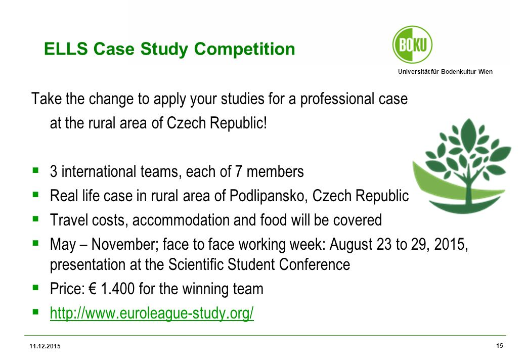 Universität für Bodenkultur Wien ELLS Case Study Competition Take the change to apply your studies for a professional case at the rural area of Czech Republic.