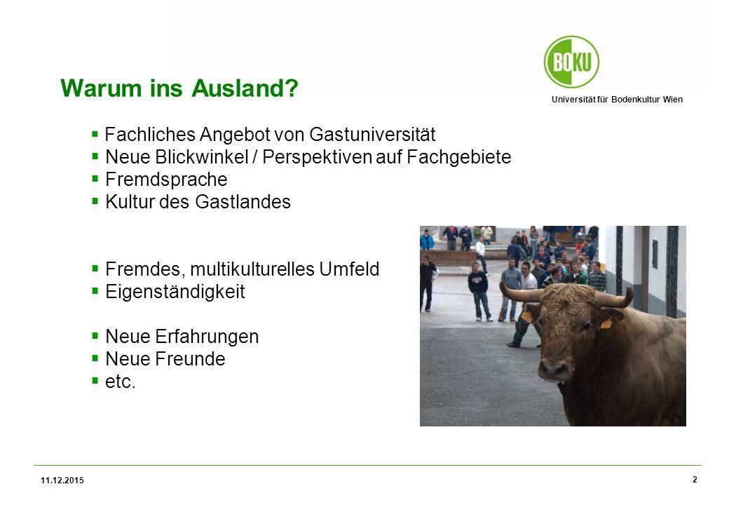 Universität für Bodenkultur Wien 11.12.2015 2 Warum ins Ausland.
