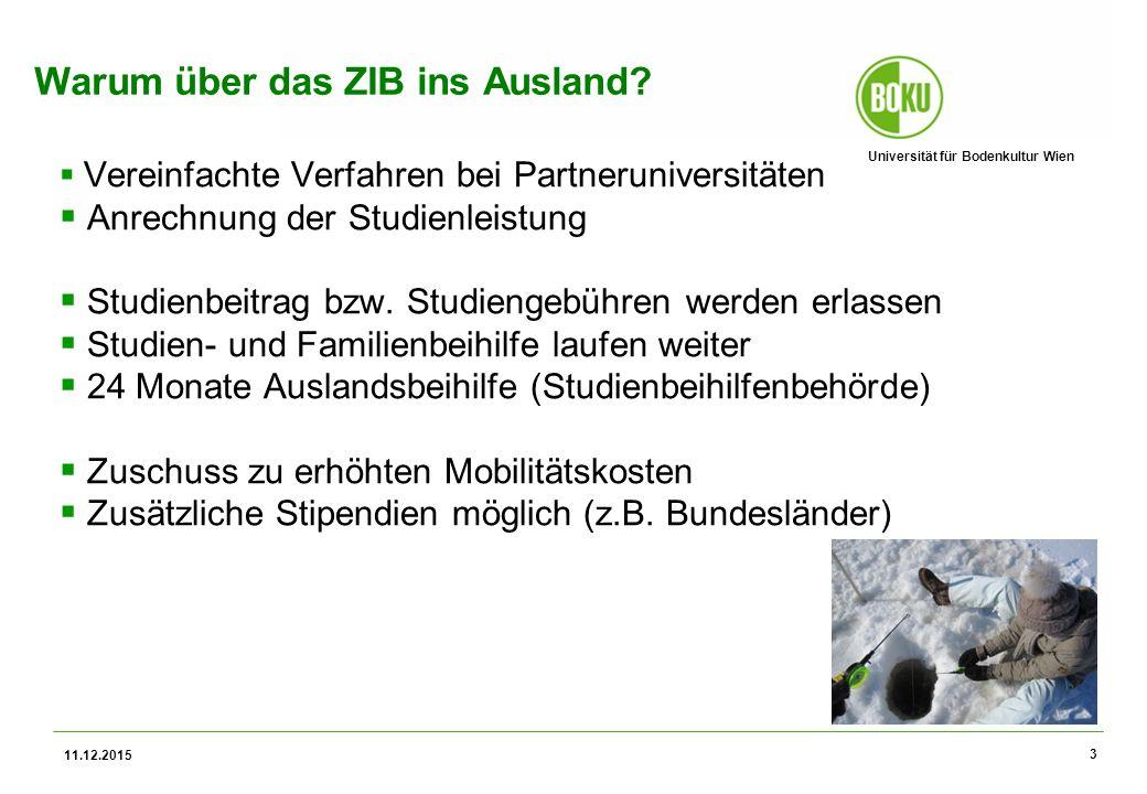 Universität für Bodenkultur Wien 11.12.2015 3  Vereinfachte Verfahren bei Partneruniversitäten  Anrechnung der Studienleistung  Studienbeitrag bzw.