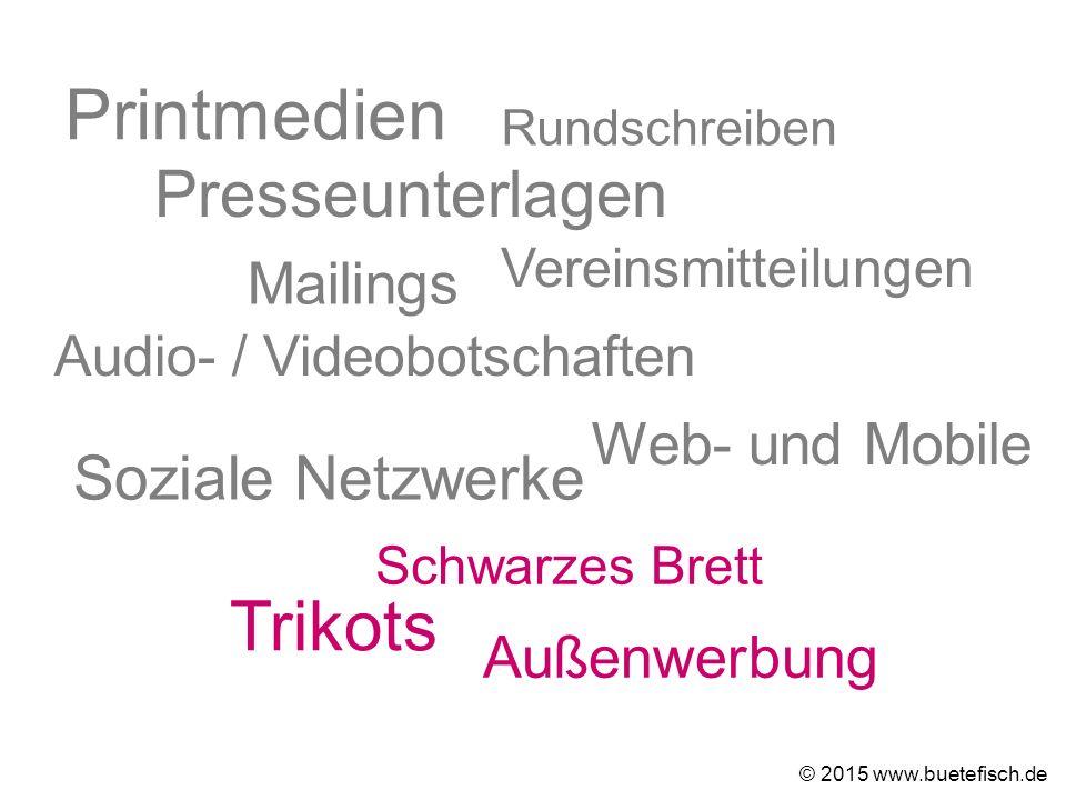 Presseunterlagen Rundschreiben Vereinsmitteilungen Audio- / Videobotschaften Printmedien Web- und Mobile Soziale Netzwerke Schwarzes Brett Außenwerbun