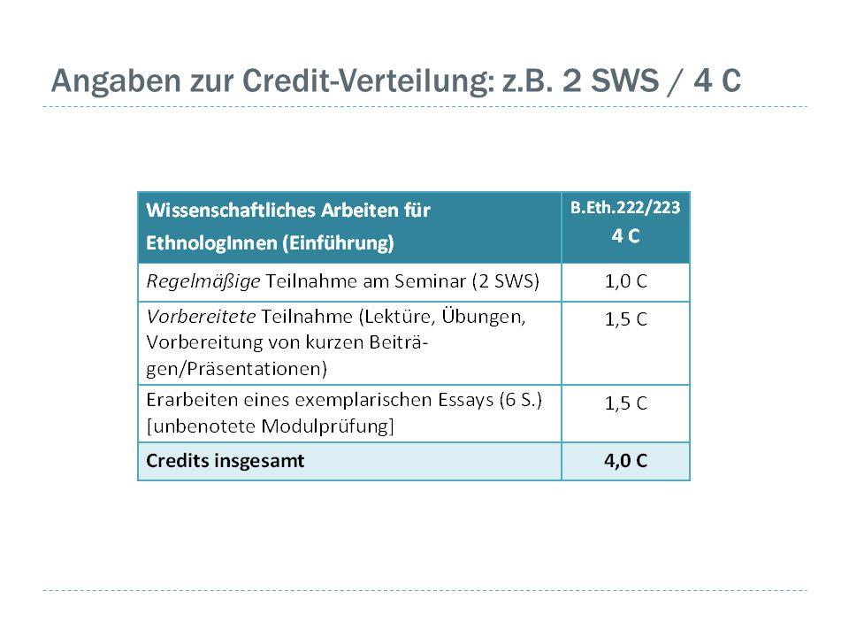 Angaben zur Credit-Verteilung: z.B. 2 SWS / 4 C