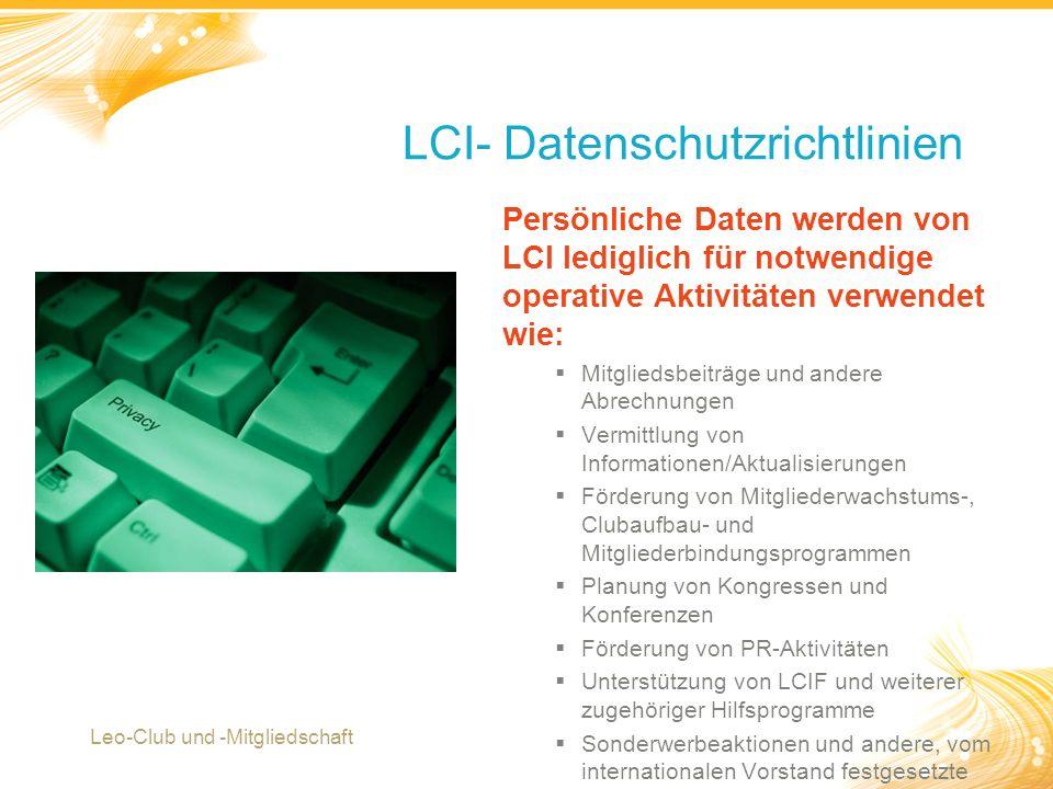 10 Persönliche Daten werden von LCI lediglich für notwendige operative Aktivitäten verwendet wie:  Mitgliedsbeiträge und andere Abrechnungen  Vermit